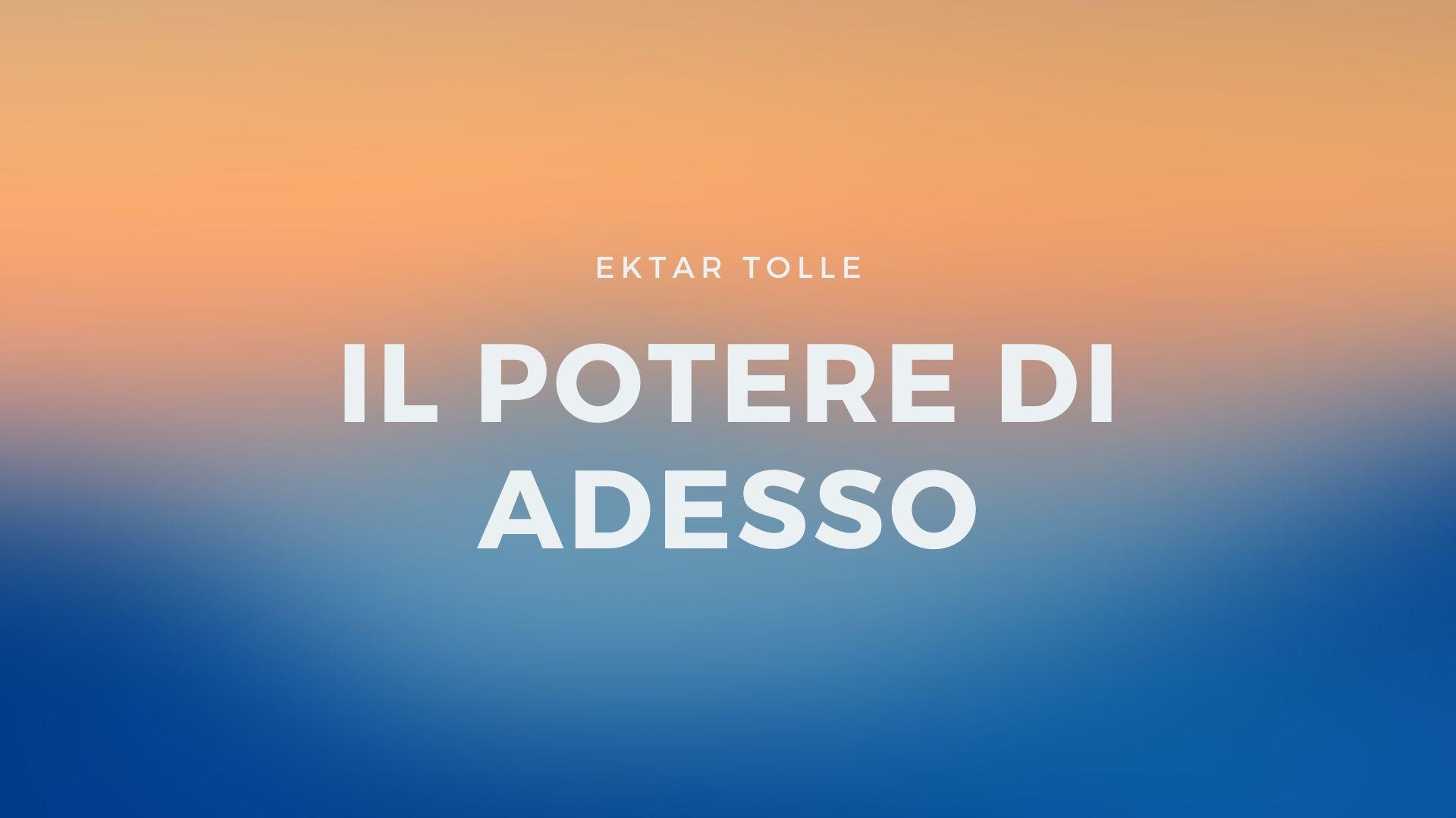 """""""Il potere di adesso"""" di Ektar Tolle: il motto per il 2020"""